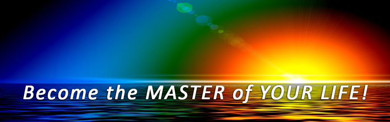 Become the MASTER of YOUR LIFE!